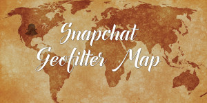 Snapchat Geofilter Map of the World!